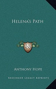 Helena's Path by Anthony Hope (9781163328798) - HardCover - Modern & Contemporary Fiction Literature