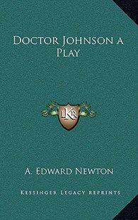 Doctor Johnson a Play by A Edward Newton (9781163329863) - HardCover - Modern & Contemporary Fiction Literature
