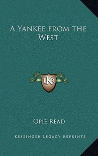 A Yankee from the West by Opie Read (9781163334249) - HardCover - Modern & Contemporary Fiction Literature