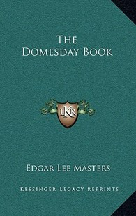 The Domesday Book by Edgar Lee Masters (9781163336212) - HardCover - Modern & Contemporary Fiction Literature