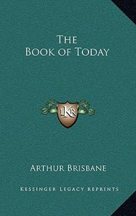 The Book of Today by Arthur Brisbane (9781163336229) - HardCover - Modern & Contemporary Fiction Literature