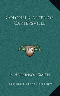 Colonel Carter of Cartersville by Francis Hopkinson Smith (9781163336977) - HardCover - History