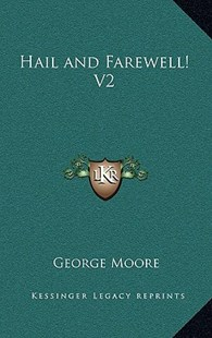 Hail and Farewell! V2 by George Moore MD (9781163339107) - HardCover - Modern & Contemporary Fiction Literature