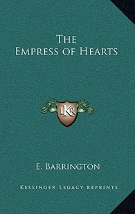 The Empress of Hearts by E Barrington (9781163342817) - HardCover - Modern & Contemporary Fiction Literature