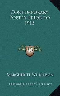 Contemporary Poetry Prior to 1915 by Marguerite Wilkinson (9781163343951) - HardCover - Modern & Contemporary Fiction Literature