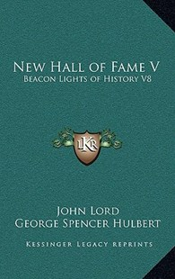 New Hall of Fame V by John Lord, George Spencer Hulbert (9781163344187) - HardCover - Modern & Contemporary Fiction Literature
