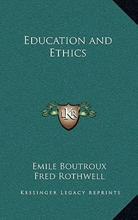 Education and Ethics by Emile Boutroux, Fred Rothwell (9781163344781) - HardCover - Modern & Contemporary Fiction Literature