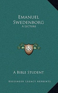 Emanuel Swedenborg by A Bible Student (9781163346129) - HardCover - Modern & Contemporary Fiction Literature
