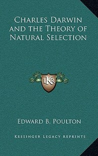 Charles Darwin and the Theory of Natural Selection by Edward B Poulton (9781163346488) - HardCover - Modern & Contemporary Fiction Literature