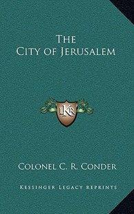 The City of Jerusalem by Colonel C R Conder (9781163347348) - HardCover - Modern & Contemporary Fiction Literature