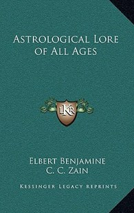 Astrological Lore of All Ages by Elbert Benjamine, C C Zain (9781163348109) - HardCover - Modern & Contemporary Fiction Literature