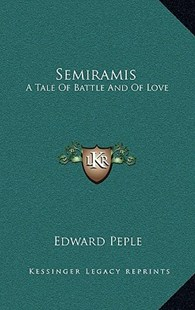 Semiramis by Edward Peple (9781163348512) - HardCover - Modern & Contemporary Fiction Literature