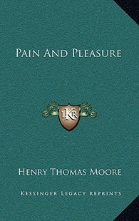 Pain and Pleasure by Henry Thomas Moore (9781163348543) - HardCover - History