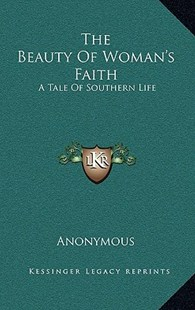 The Beauty of Woman's Faith by Anonymous (9781163348680) - HardCover - Modern & Contemporary Fiction Literature