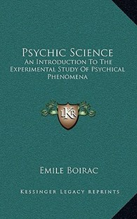 Psychic Science by Emile Boirac (9781163348949) - HardCover - Modern & Contemporary Fiction Literature
