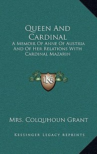 Queen and Cardinal by Mrs Colquhoun Grant (9781163349069) - HardCover - Modern & Contemporary Fiction Literature