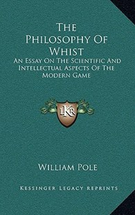 The Philosophy of Whist by William Pole Sir (9781163351512) - HardCover - Modern & Contemporary Fiction Literature