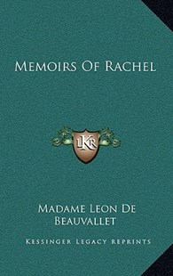 Memoirs of Rachel by Madame Leon de Beauvallet (9781163352168) - HardCover - Modern & Contemporary Fiction Literature