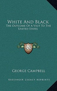 White and Black by George Campbell Sir (9781163352540) - HardCover - Modern & Contemporary Fiction Literature