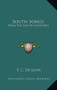 South Songs by T C De Leon (9781163353165) - HardCover - Modern & Contemporary Fiction Literature