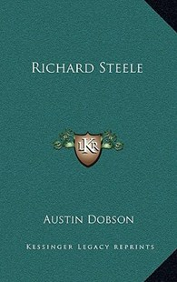 Richard Steele by Austin Dobson (9781163353257) - HardCover - Modern & Contemporary Fiction Literature