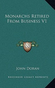 Monarchs Retired from Business V1 by John Doran Dr (9781163353301) - HardCover - Modern & Contemporary Fiction Literature