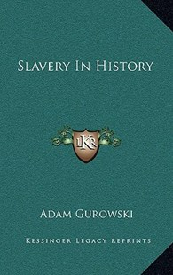 Slavery in History by Adam Gurowski (9781163354759) - HardCover - Modern & Contemporary Fiction Literature
