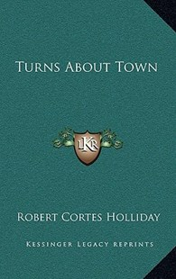 Turns about Town by Robert Cortes Holliday (9781163355190) - HardCover - Modern & Contemporary Fiction Literature
