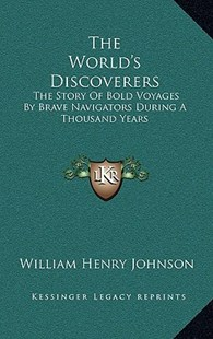 The World's Discoverers by William Henry Johnson (9781163355671) - HardCover - Modern & Contemporary Fiction Literature