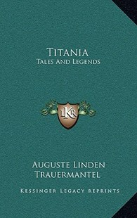 Titania by Auguste Linden, Trauermantel (9781163356562) - HardCover - Modern & Contemporary Fiction Literature