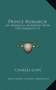 Prince Bismarck by Charles Lowe (9781163356623) - HardCover - Modern & Contemporary Fiction Literature