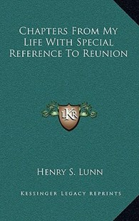 Chapters from My Life with Special Reference to Reunion by Henry S Lunn (9781163356654) - HardCover - Biographies General Biographies