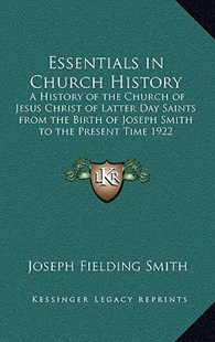 Essentials in Church History by Joseph Fielding Smith (9781163359389) - HardCover - Religion & Spirituality Christianity