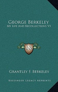 George Berkeley by Grantley F Berkeley (9781163360132) - HardCover - Modern & Contemporary Fiction Literature