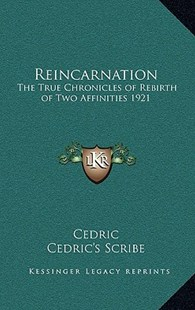 Reincarnation by Cedric Sir, Cedric's Scribe (9781163366394) - HardCover - Religion & Spirituality New Age