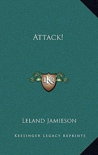 Attack! by Leland Jamieson (9781163368299) - HardCover - Modern & Contemporary Fiction Literature