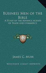 Business Men of the Bible by James C Muir (9781163369043) - HardCover - Modern & Contemporary Fiction Literature
