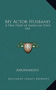 My Actor Husband by Anonymous (9781163374221) - HardCover - Modern & Contemporary Fiction Literature