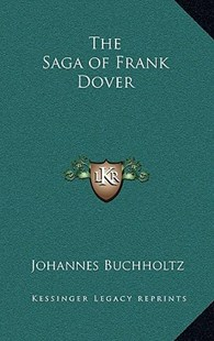 The Saga of Frank Dover by Johannes Buchholtz (9781163380796) - HardCover - Modern & Contemporary Fiction Literature