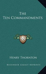 The Ten Commandments by Henry Thornton (9781163381250) - HardCover - Modern & Contemporary Fiction Literature