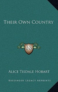 Their Own Country by Alice Tisdale Hobart (9781163381885) - HardCover - Modern & Contemporary Fiction Literature