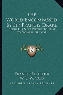 The World Encompassed by Sir Francis Drake by Francis Fletcher, William Sandys Wright Vaux (9781163620618) - PaperBack - Modern & Contemporary Fiction Literature