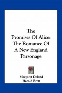 The Promises of Alice by Margaret Deland, Harold Brett (9781163761779) - PaperBack - Modern & Contemporary Fiction Literature