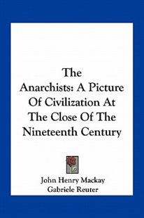 The Anarchists by John Henry MacKay, George Schumm (9781163785157) - PaperBack - Modern & Contemporary Fiction Literature