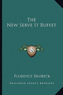 The New Serve It Buffet by Florence Brobeck (9781163817995) - PaperBack - Modern & Contemporary Fiction Literature