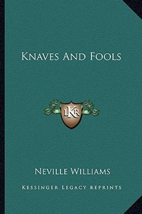 Knaves and Fools by Neville Williams (9781163823347) - PaperBack - Modern & Contemporary Fiction Literature