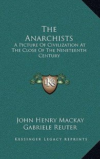 The Anarchists by John Henry MacKay, George Schumm (9781163856277) - HardCover - Modern & Contemporary Fiction Literature