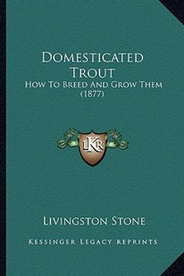 Domesticated Trout by Livingston Stone (9781163912577) - PaperBack - Modern & Contemporary Fiction Literature