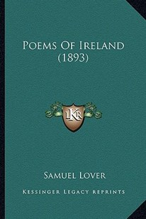 Poems of Ireland (1893) by Samuel Lover (9781163916674) - PaperBack - Modern & Contemporary Fiction Literature