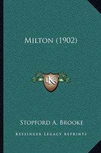 Milton (1902) by Stopford A Brooke (9781164010210) - PaperBack - Modern & Contemporary Fiction Literature